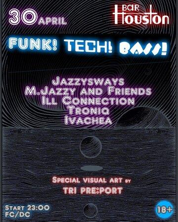 Funk! Tech! Bass! концерт в Самаре 30 апреля 2018