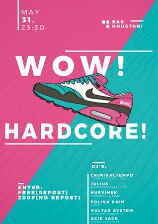 Wow! Hardcore! концерт в Самаре 31 мая 2019